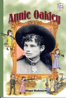 Annie Oakley: History Maker Bios (Paperback)