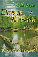 Days on the Water: Angling Tradition in Pennsylvania (Hardback)