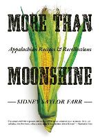 More Than Moonshine: Appalachian Recipes and Recollections (Paperback)