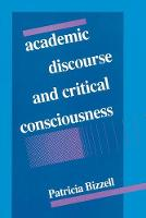 Academic Discourse and Critical Consciousness - Pittsburgh Series in Composition, Literacy and Culture (Paperback)