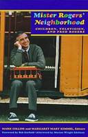Mister Rogers' Neighborhood: Children, Television and Fred Rogers (Paperback)