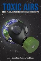 Toxic Airs: Body, Place, Planet in Historical Perspective (Paperback)
