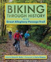 Biking through History on the Great Allegheny Passage Trail (Paperback)