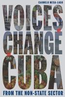 Voices of Change in Cuba from the Non-state Sector - Pitt Latin American Series (Paperback)