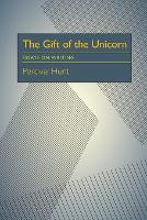 The Gift of the Unicorn: Essays on Writing (Paperback)