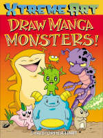 Xtreme Art: Draw Manga Monsters! (Paperback)