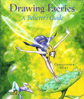 Drawing Faeries: A Believer's Guide (Paperback)