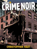 Drawing Crime Noir for Comics and Graphic Novels (Paperback)