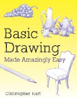 Basic Drawing Made Amazingly Easy - Made Amazingly Easy Series (Paperback)