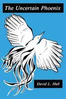 The Uncertain Phoenix: Adventures Toward a Post-Cultural Sensibility (Paperback)