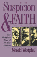 Suspicion and Faith: The Religious Uses of Modern Atheism (Paperback)