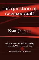 The Question of German Guilt - Perspectives in Continental Philosophy (Hardback)