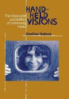 Hand-Held Visions: The Uses of Community Media - Communications and Media Studies (Hardback)