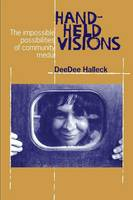 Hand-Held Visions: The Uses of Community Media - Communications and Media Studies (Paperback)