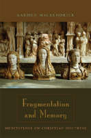 Fragmentation and Memory: Meditations on Christian Doctrine (Paperback)