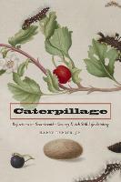 Caterpillage: Reflections on Seventeenth-Century Dutch Still Life Painting (Hardback)