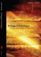 Heidegger's Technologies: Postphenomenological Perspectives - Perspectives in Continental Philosophy (Hardback)