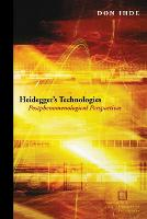 Heidegger's Technologies: Postphenomenological Perspectives - Perspectives in Continental Philosophy (Paperback)
