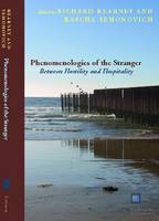 Phenomenologies of the Stranger: Between Hostility and Hospitality - Perspectives in Continental Philosophy (Hardback)