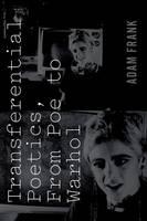 Transferential Poetics, from Poe to Warhol (Hardback)