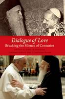 Dialogue of Love: Breaking the Silence of Centuries - Orthodox Christianity and Contemporary Thought (Hardback)