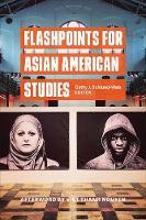 Flashpoints for Asian American Studies (Hardback)