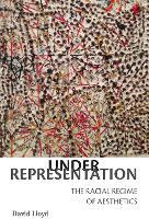 Under Representation: The Racial Regime of Aesthetics (Paperback)