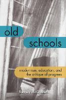 Old Schools: Modernism, Education, and the Critique of Progress - Lit Z (Hardback)