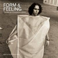Form and Feeling: The Making of Concretism in Brazil (Hardback)