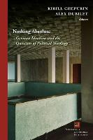 Nothing Absolute: German Idealism and the Question of Political Theology - Perspectives in Continental Philosophy (Hardback)