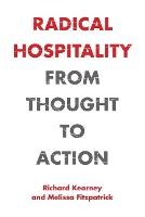 Radical Hospitality: From Thought to Action - Perspectives in Continental Philosophy (Paperback)
