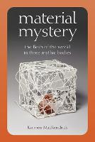 Material Mystery: The Flesh of the World in Three Mythic Bodies (Paperback)