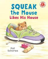 Squeak the Mouse Likes His House - I Like to Read (Paperback)