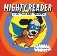 Mighty Reader and the Big Freeze (Hardback)