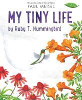 My Tiny Life by Ruby T. Hummingbird - A Nature Diary 4 (Hardback)