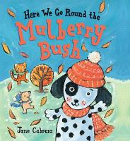 Here We Go Round the Mulberry Bush - Jane Cabrera's Story Time (Board book)