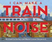 I Can Make a Train Noise (Hardback)