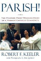 Parish!: The Pulitzer Prize-Winning Story of One Vibrant Catholic Community (Hardback)