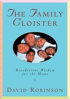 The Family Cloister: Benedictine Wisdom for the Home (Paperback)