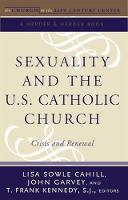 Sexuality and the U.S. Catholic Church: Crisis and Renewal (Paperback)