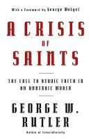 A Crisis of Saints: The Call to Heroic Faith in an Unheroic World (Paperback)