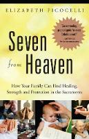 Seven from Heaven: How Your Family Can Find Healing, Strength and Protection in the Sacraments (Paperback)