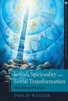 Jewish Spirituality and Social Transformation: Hasidism and Society (Hardback)
