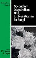 Secondary Metabolism and Differentiation in Fungi - Mycology 5 (Hardback)