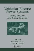 Vehicular Electric Power Systems: Land, Sea, Air, and Space Vehicles - Power Engineering Willis (Hardback)