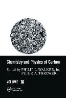 Chemistry & Physics of Carbon: Volume 16 - Chemistry and Physics of Carbon 16 (Hardback)