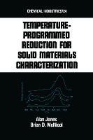 Tempature-Programmed Reduction for Solid Materials Characterization - Chemical Industries 24 (Hardback)