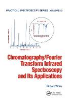 Chromatography/Fourier Transform Infrared Spectroscopy and its Applications - Practical Spectroscopy 10 (Hardback)