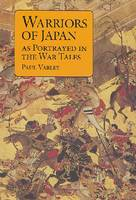 Warriors of Japan: As Portrayed in the War Tales (Paperback)