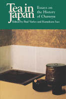 Tea in Japan: Essays on the History of Chanoyu (Paperback)